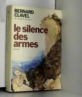 Clavel Bernard - Le silence des armes