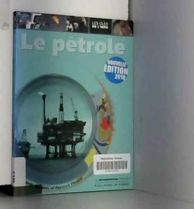 Elisabeth Combres et Florence Thinard - Le pétrole
