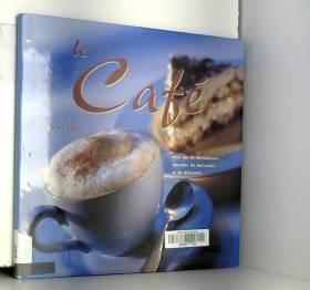 Rosemary Moon - LE CAFE. Plus de 40 délicieuses recettes de boissons et de desserts