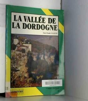 Jean-Claude Maigne - La vallée de la Dordogne