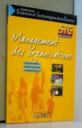 Jean-Marc Auriac, Patricia Gouttefarde et... - Management des organisations Tle STG