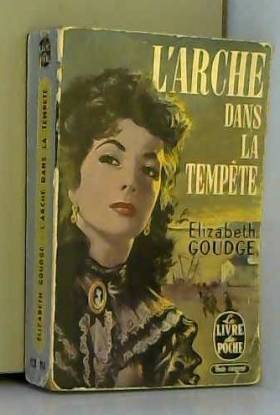 Elizabeth Goudge - L'Arche dans la Tempête
