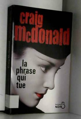Craig MCDONALD et Étienne MENANTEAU - La Phrase qui tue