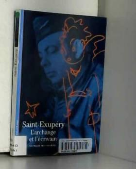 Saint-Exupéry: L'archange...
