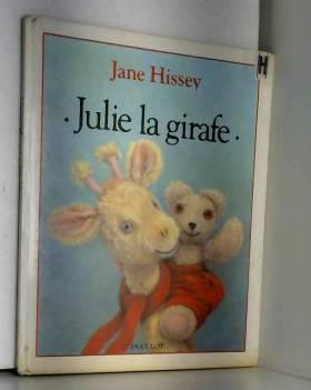 Jane Hissey - Julie la girafe