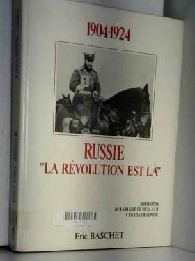 Baschet Eric - Russie 1904-1924 La Revolution est la