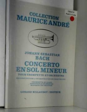 Bach - Jean Thilde - Concerto En Sol Mineur - Bach - Jean Thilde - Gerard Billaudot Editeur - Trumpet, Orchestra /...