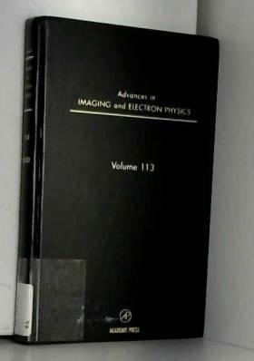 Peter W. Hawkes, Benjamin Kazan et Tom Mulvey - Advances in Imaging and Electron Physics, Volume 113