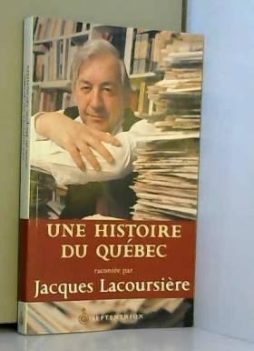 Jacques Lacoursière - Une histoire du Québec