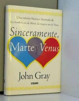 John Gray - Sinceramente Marte Y Venus/ Sincerely Venus and Mars