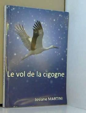 Josiane Martini - Le vol de la cigogne