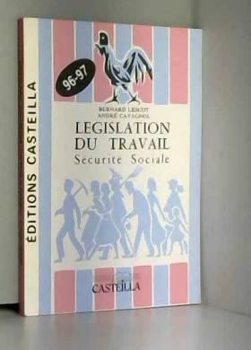Bernard Lescot - Législation du travail Sécurité sociale 1996-1997