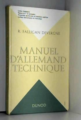 R Falligan Devergne - Manuel d'Allemand technique 1er et Terminales / Falligan Devergne, R / Réf: 32180