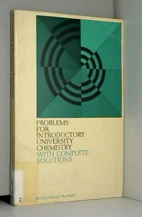James N. Butler et etc. - Problems for Introductory University Chemistry