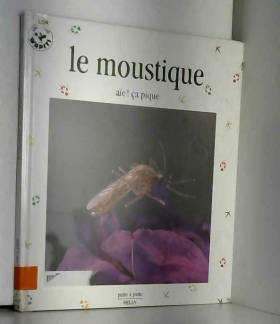 Le moustique, aïe ! ça pique