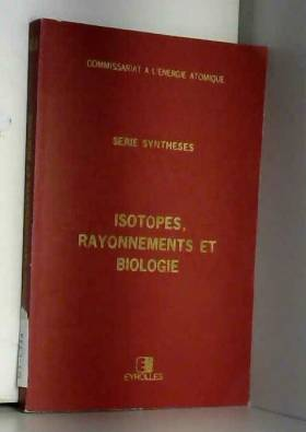 Isotopes, rayonnements et...