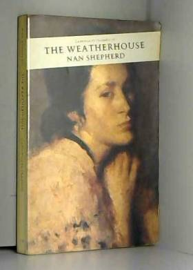 Nan Shepherd - The Weatherhouse