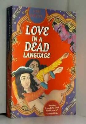 Lee Siegel - Love in a Dead Language 1st edition by Siegel, Lee (1999) Hardcover