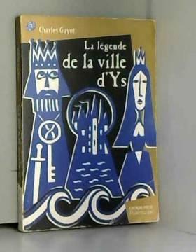 Charles Guyot et Henri Gougaud - La Légende de la ville d'Ys