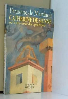 Catherine de Sienne ou La...