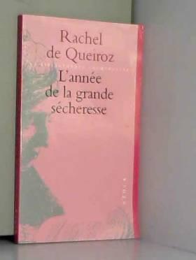 Rachel de Queiroz - L'année de la grande sécheresse