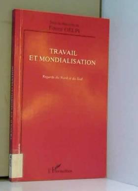 Ettore Gelpi et Collectif - Travail et mondialisation. Regards du Nord et du Sud