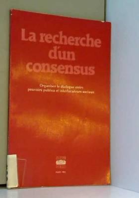 Martha R. Cooper et Organisation de coopération... - La Recherche d'un consensus : L'expérience de cinq pays
