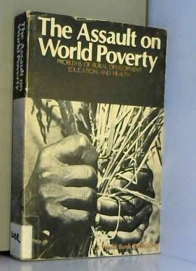 World Bank - The Assault on World Poverty: Problems of Rural Development, Education, and Health