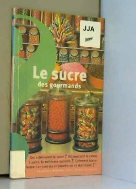 Le sucre des gourmands