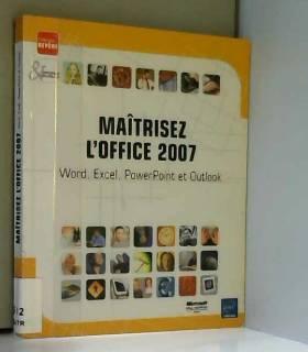 Maîtrisez l'Office 2007 -...