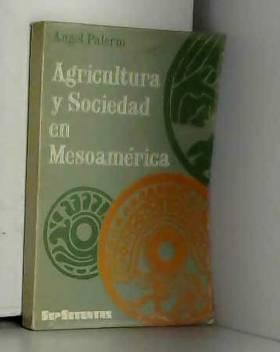 Agricultura y sociedad en Mesoamérica (Sep Diana)