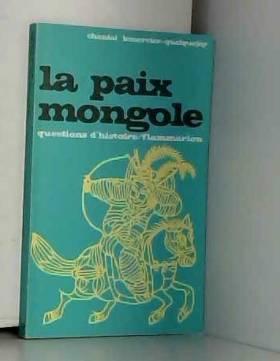 Chantal Lemercier-quelquejay - La Paix Mongoles, joug Tatar ou paix mongole ?