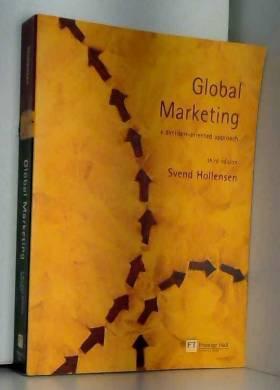 Svend Hollensen - Global Marketing: A decision-oriented approach