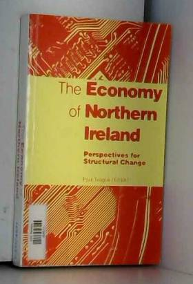 Paul Teague - The Economy of Northern Ireland: Perspectives for Structural Change