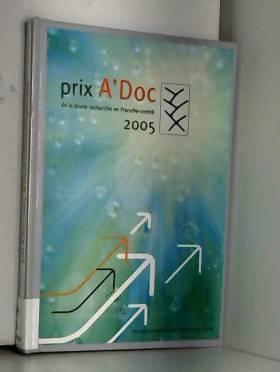 PU de Franche-Comté - Prix a'Doc 2005 de la Jeune Recherche en Franche-Comte
