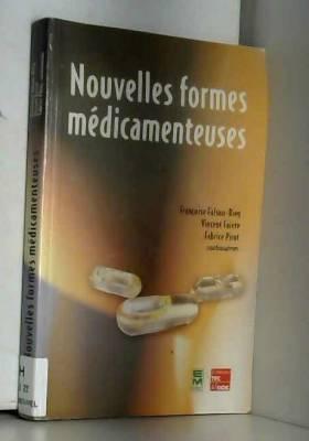 Vincent Faivre, Françoise Falson-Rieg et... - Nouvelles formes médicamenteuses