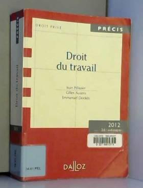 Jean Pélissier, Gilles Auzero et Emmanuel Dockès - Droit du travail. Édition 2012 - 26e éd.