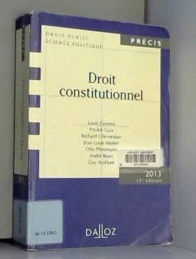Louis Favoreu, Patrick Gaïa, Richard... - Droit constitutionnel 2013 - 15e éd.: Édition 2013