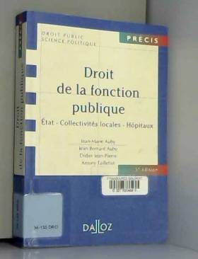 Jean-Marie Auby, Jean-Bernard Auby, Didier... - Droit de la fonction publique - État Collectivités locales Hôpitaux - 7e éd.