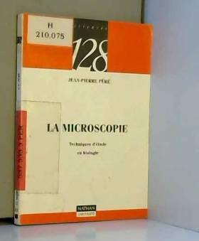 La microscopie : Techniques...