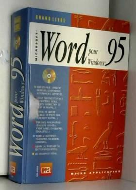 Peter Ebel - Le Grand Livre de Word pour Windows 95