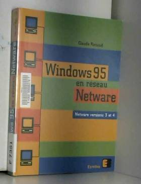 Claude Renaud - Windows 95 en réseau Netware