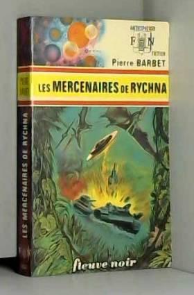 Pierre BARBET et René BRANTONNE - Les Mercenaires de Rychna