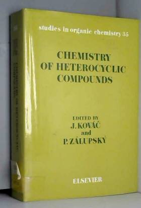 Jeffrey Kovac et P. Zalupsky - Chemistry of Heterocyclic Compounds: 9th: Symposium Proceedings (Studies in Organic Chemistry)