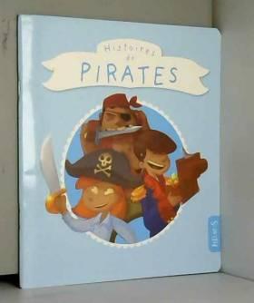 Charlotte Grossetête, Elisabeth Gausseron,... - Histoires de pirates