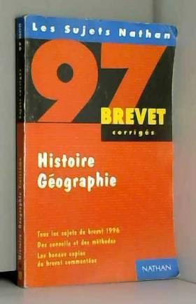 Collectif - Histoire-géographie : [tous les sujets du brevet 1996], corrigés