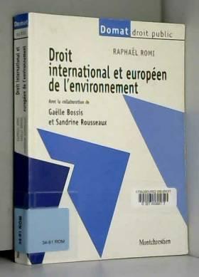 Raphaël Romi, Gaëlle Bossis et Sandrine Rousseaux - Droit international et européen de l'environnement
