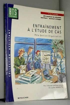 Creuze - Entraînement à l'étude de cas : Pôle gestion-organisation, 1re et 2e années, BTS assistant de...