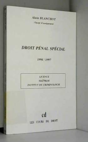 A. Blanchot - Droit pénal spécial. Maîtrise (Paris II) (ancienne édition)