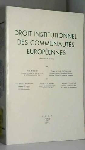 Rideau - Droit institutionnel des Communautés européennes : recueil de textes